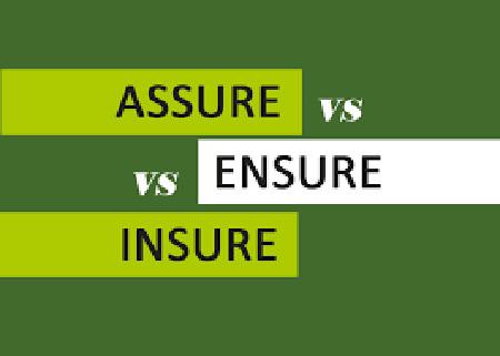 """Phân biệt """"assure"""", """"insure"""" và """"ensure"""""""