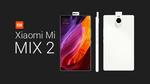 Xiaomi Mi Mix 2 sẽ có viền màn hình mỏng hơn, ra mắt tháng 11
