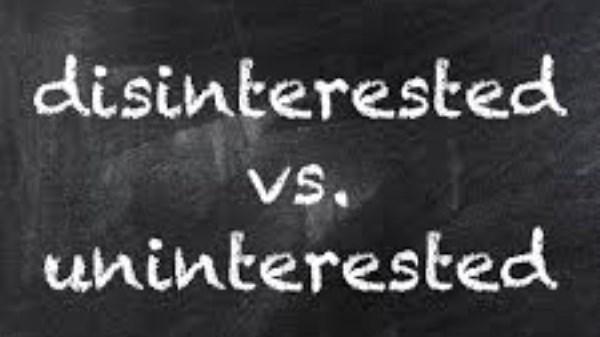 """Phân biệt """"disinterested"""" và """"uninterested"""""""