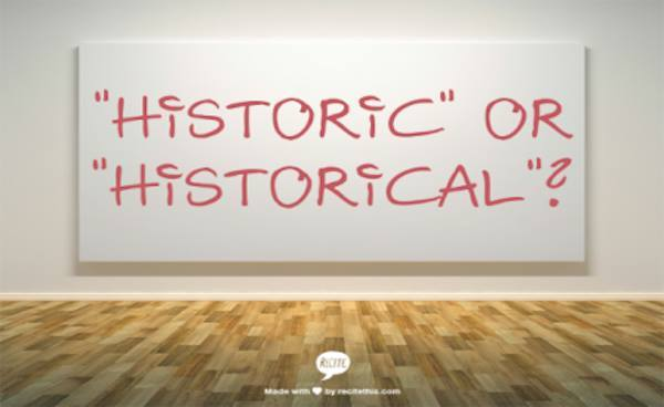 """Phân biệt """"historic"""" và """"historical"""""""