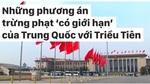 Siết chặt trừng phạt Triều Tiên, TQ có thể đi xa đến đâu?