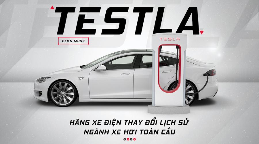 Tesla - hãng xe điện thay đổi lịch sử ngành xe hơi toàn cầu