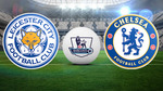 Link xem trực tiếp Leicester vs Chelsea, 21h ngày 9/9