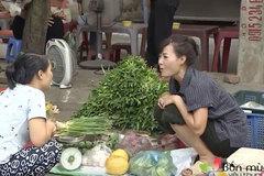 Con gái 'ông trùm' Người phán xử đi bán rau ngoài chợ