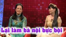 Nàng dâu 'đuổi không đi' khiến MC Quyền Linh tò mò