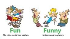 """""""Fun"""" và """"funny"""" có gì khác nhau?"""