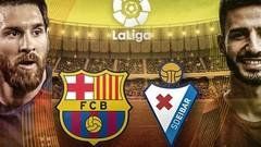 Link xem trực tiếp Barcelona vs Eibar: Xây chắc ngôi đầu