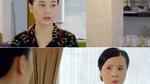 'Ngược chiều nước mắt' tập 5: Mới kết hôn đã bị mẹ chồng bắt bẻ