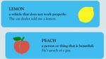 """""""Lemon"""", """"peach"""", """"banana""""... có phải là tên các loại quả?"""