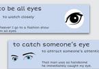 10 thành ngữ tiếng Anh liên quan đến đôi mắt