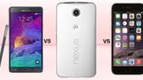 Google Nexus 6 'so găng' Galaxy Note 4, iPhone 6 Plus