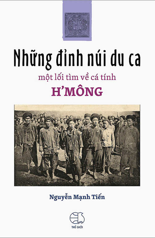 Nguyễn Mạnh Tiến, Những đỉnh núi du ca, người H'mông, dân tộc học