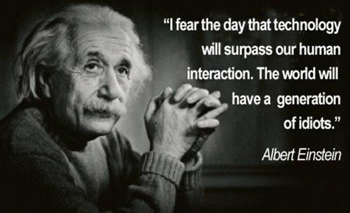 Cảnh báo của Einstein về công nghệ đã thành sự thật? - 1