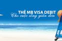 MB ra mắt Thẻ ghi nợ quốc tế MB Visa Debit