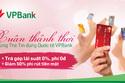 Mua sắm không lãi suất cùng thẻ tín dụng Quốc tế VPBank