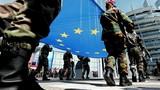 Quân đội EU và tham vọng sắp lại bàn cờ thế giới