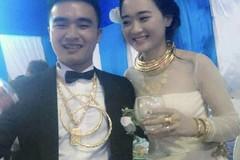 Đám cưới thiếu gia Hà Tĩnh: Cô dâu chú rể đeo cả kg vàng