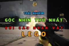 Thích thú khi được trải nghiệm các tựa game góc nhìn thứ nhất nổi tiếng dưới định dạng Lego