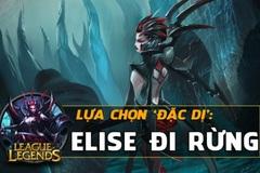 [LMHT] Lựa chọn 'đặc dị': Elise đi rừng